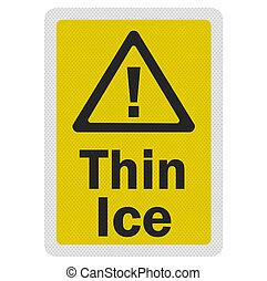 Photo realistic 'thin ice' sign, isolated on white