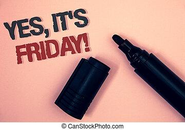 photo, signe, repos, une, coin, message, ouvert, oui, c'est, plate-forme, noir, texte, conceptuel, call., rouges, vendredi, projection, motivation, coupure, pinkish, week-end, prendre, marker., avoir