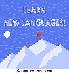 photo, une, peak., texte, conceptuel, nouveau, indiquer, montagnes, capacité, projection, temps, communiquer, languages., drapeau, ombre, signe, bannière, jour, lang, développer, étranger, apprendre