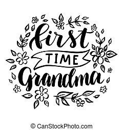 phrase., grandma., temps, main, dessiné, premier, lettrage
