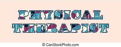 Physical Therapist Concept Word Art Illustration - The words...