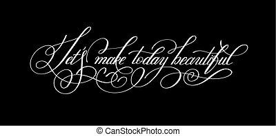 "piękny, let""s, ustalać, nowoczesny, positi, kaligrafia, ..."