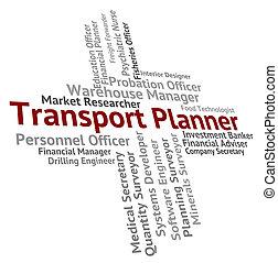 pianificatore, lavori, consegnare, organizzatore, trasporto, mostra