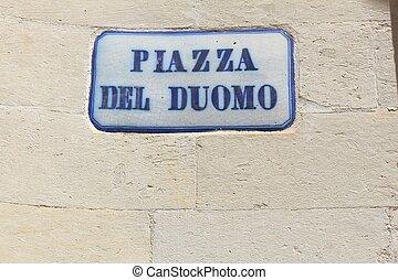 Lecce, Italy - Piazza Del Duomo city square name sign.
