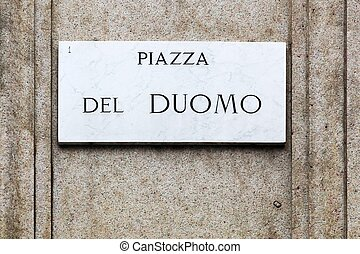 Piazza del Duomo sign in Milan, Italy
