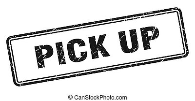 pick up stamp. square grunge sign on white background