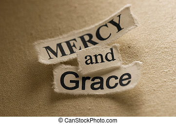 Mercy and Grace - Picture of a phrase Mercy and Grace.