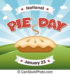 Pie Day, January 23, Holiday - Pie Day, January 23, tasty...