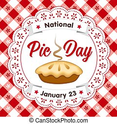 Pie Day, January 23, Lace Doily, Tablecloth background