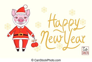 Piglet in the role of Santa Claus in a festive attire, which holds in his hand Christmas balls. On a white background and snowflakes with the inscription Happy New Year