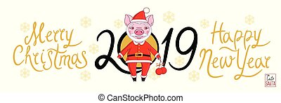 Piglet in the role of Santa Claus in a festive attire, which holds in his hand Christmas balls. On a white background text 2019 and snowflakes with the inscription Merry Christmas and Happy New Year. Congratulatory banner