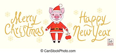 Piglet in the role of Santa Claus in a holiday outfit, which holds Christmas balls in his hand. On a white background with a golden inscription Merry Christmas and Happy New Year. Congratulatory banner