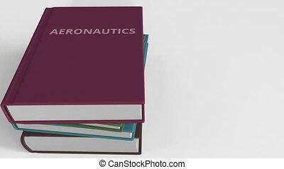 Pile of books on AERONAUTICS. 3D animation