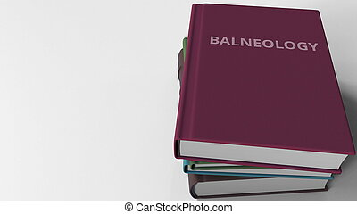 Pile of books on BALNEOLOGY. 3D rendering
