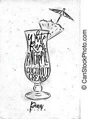 Pina colada cocktail lettering white rum, pinapple juice,...