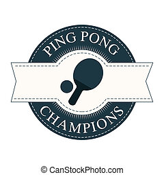 Ping Pong - abstract ping pong ball and racket label on...
