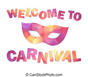 Pink and orange triangles carnival mask with sign Welcome to Carnival