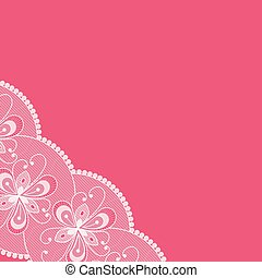 Pink background with lacy corner.