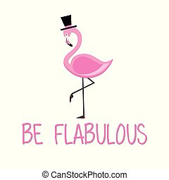 Pink Flamingo Be Flabulous  lettering isolated illustration on white background