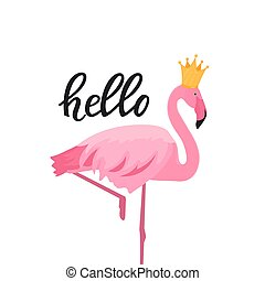 Pink flamingo in a golden crown. Hello hand drawn lettering