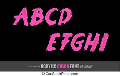 Pink handwritten letters on black background. Acrylic colors.