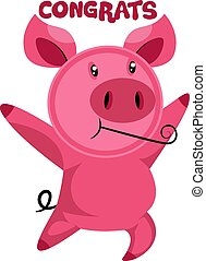 Pink piggy dancing saying Congrats vector illustration on a white backgorund