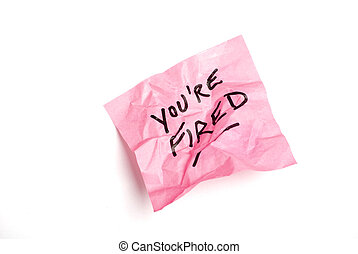 """Pink post it note isolated on white with \""""you\'re fired\""""..."""