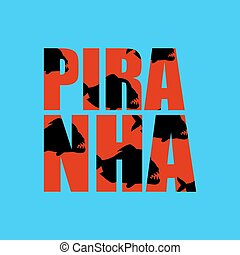 Piranha in text. Dangerous fish and Typography. Wild and...