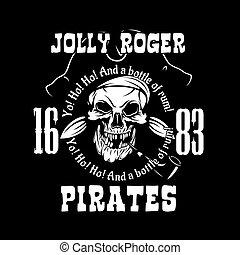 Pirates Jolly Roger symbol. Vector poster of skull with...