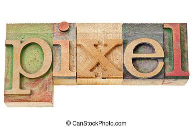pixel word in wood type - pixel - isolated word in vintage ...