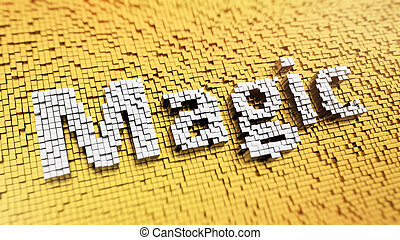 Pixelated Magic - Pixelated word Magic made from cubes,...
