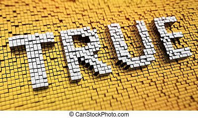 Pixelated word TRUE made from cubes, mosaic pattern