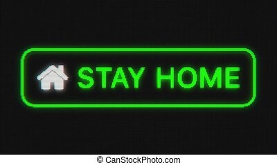 Pixeled text Stay Home with home icon. Animation of message ...