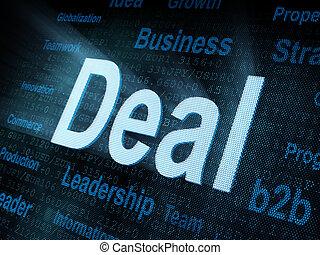 Pixeled word Deal on digital screen