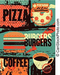 Pizza, Burgers, Coffee. Typographic vintage grunge poster for cafe, bistro, pizzeria. Retro vector illustration.