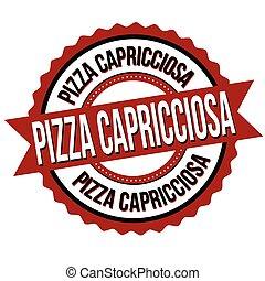 Pizza capricciosa label or sticker
