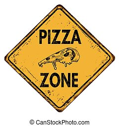 Pizza zone vintage rusty metal road sign on a white...