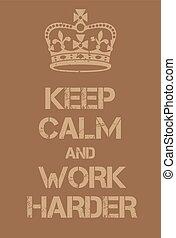 plakat, arbeit, harder, gelassen, behalten