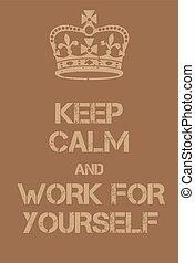 plakat, behalten, arbeit, gelassen, sich