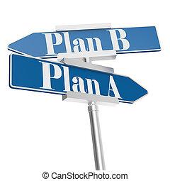 plan, a, und, plan, b, zeichen & schilder