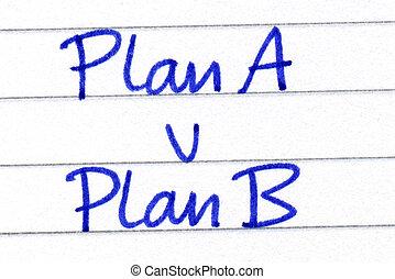 Plan A v Plan B.