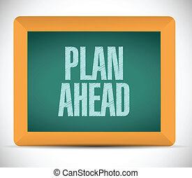 plan ahead message illustration design over a white...