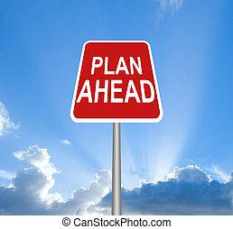 Plan ahead sign