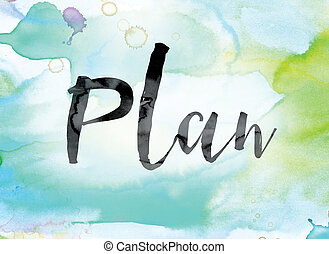 Plan Colorful Watercolor and Ink Word Art