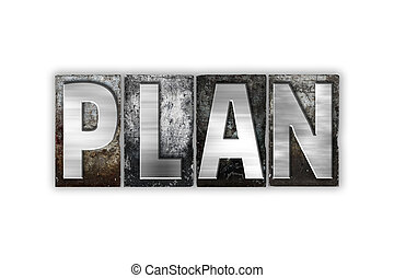 Plan Concept Isolated Metal Letterpress Type
