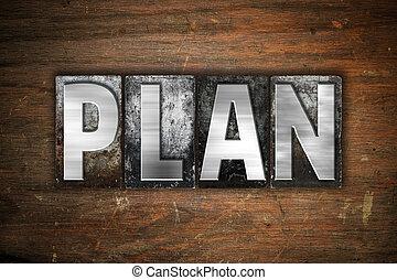 Plan Concept Metal Letterpress Type