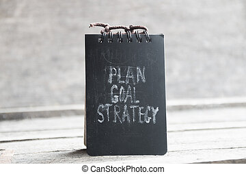 Plan, Goal, Strategy
