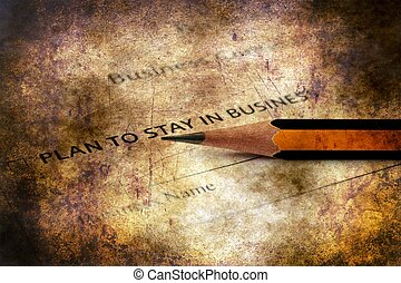 Plan to stay in business grunge concept