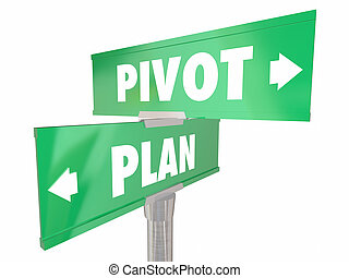 Plan Vs Pivot Change Direction New Strategy Vision Road Signs