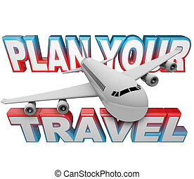 Plan Your Travel Itinerary Words Airplane Background - The...